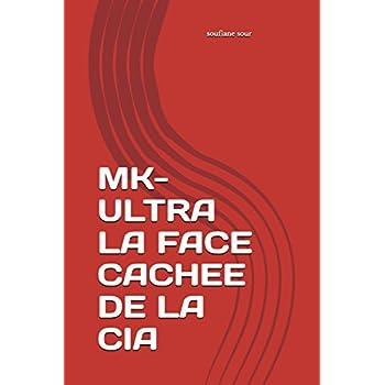 MK-ULTRA LA FACE CACHEE DE LA CIA