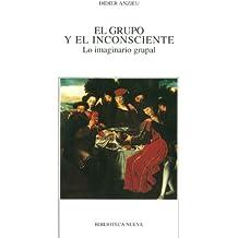 EL GRUPO Y EL INCONSCIENTE (NUEVOS TEMAS DE PSICOANÁLISIS)