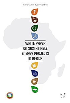 White Paper on sustainable energy projects in Africa: Best practices and lessons learnt par [Guibert, Claire, Debreu, Jeremy]
