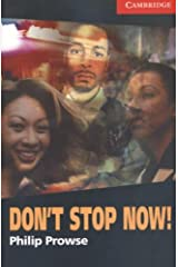 Don't Stop Now! Level 1 (Cambridge English Readers) Paperback