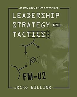 Leadership Strategy and Tactics: Field Manual (English Edition) van [Willink, Jocko]