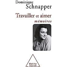 Travailler et Aimer : Mémoires