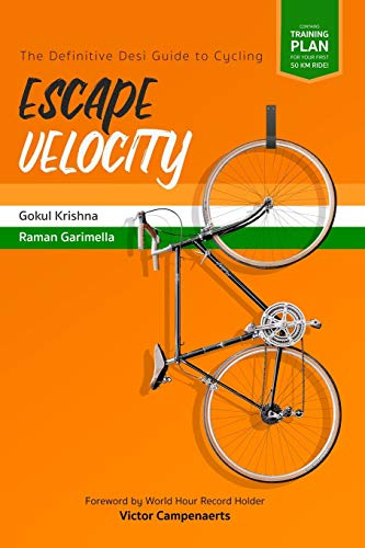 Escape Velocity: The Definitive Desi Guide to Cycling