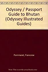 Odyssey / Passport Guide to Bhutan (Odyssey Illustrated Guides) by Francoise Pommaret (1998-03-26)