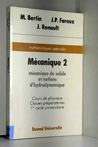 Cours de physique [classes préparatoires, 1er cycle universitaire] Tome 1, 2 : Mécanique du solide et notions d'hydrodynamique par Michel Bertin, Jacques Renault, Jean-Pierre Faroux