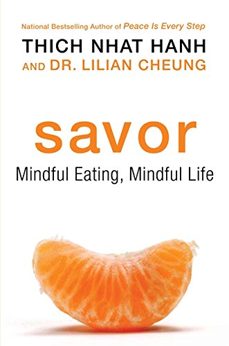 Savor: Mindful Eating, Mindful Life por Thich Nhat Hanh