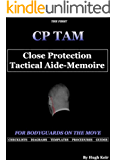 CP TAM: Close Protection Tactical Aide-Memoire: For Bodyguards on the Move (English Edition)