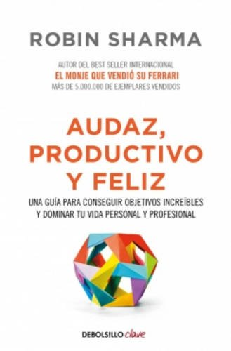 Audaz, Productivo Y Feliz (CLAVE)