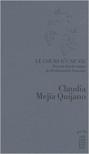 Le cours d'une vie, Portrait diachronique de Ferdinand de Saussure : Tome 1 : Ton fils affectionn de Claudia Mejia Quijano (4 novembre 2008) Broch