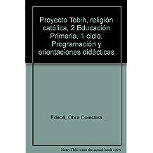 Programación y Orientaciónes Didácticas Religión Católica 2 Ep - 9788468302805