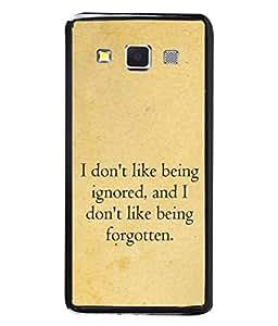 PrintVisa Designer Back Case Cover for Samsung Galaxy A7 (2015) :: Samsung Galaxy A7 Duos (2015) :: Samsung Galaxy A7 A700F A700Fd A700K/A700S/A700L A7000 A7009 A700H A700Yd (Don't like ignored forgotten creamy)