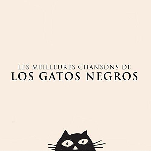 Les meilleures chansons de Los Gatos Negros de Los Gatos Negros en Amazon Music - Amazon.es