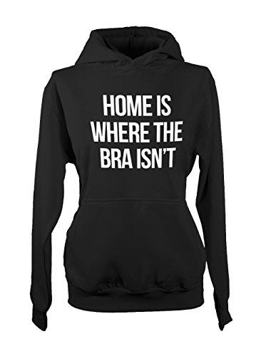 Home Is Where The Bra Isn't Amusant Girls Femme Capuche Sweatshirt Noir
