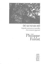 Oé Kenzaburô : Légendes anciennes et nouvelles d'un romancier japonais suivi de Deux entretiens avec Oé Kenzaburô