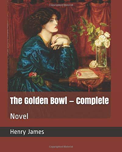 The Golden Bowl — Complete: Novel