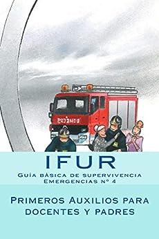 Primeros Auxilios para Docentes y Padres: Guia básica de supervivencia (Emergencias nº 4) (Spanish Edition) by [Pérez Vigueras, Jose, Barrera Vallejo, Ana Laura]