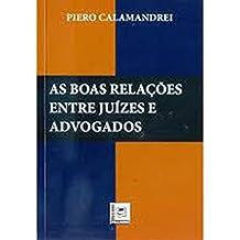 AS BOAS RELAÇÕES ENTRE JUÍZES E ADVOGADOS (Portuguese Edition)