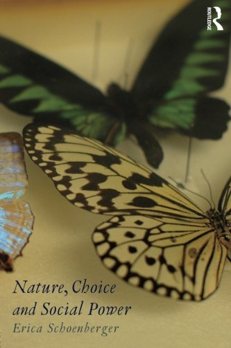 Nature, Choice and Social Power by Erica Schoenberger (2014-08-22)
