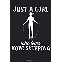 Just A Girl Who Loves Rope Skipping: Rope Skipping Notebook Journal - Blank Wide Ruled Paper - Funny Rope Skipping Accessories for Sports Lovers - Rope Skipping Lover Gifts for Women, Girls and Kids