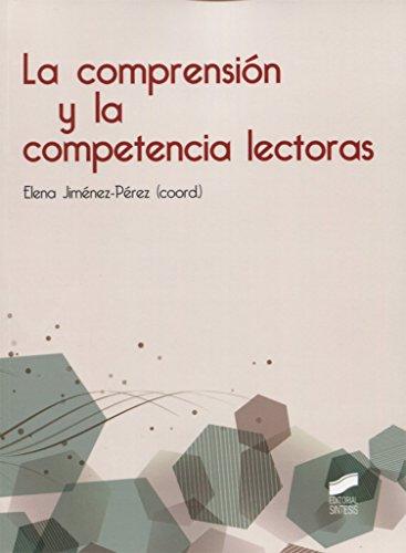 La comprensión y la competencia lectoras (Vol. 1) (Didácticas, recursos y aprendizaje)