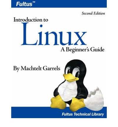 [(Introduction to Linux (Second Edition) )] [Author: Machtelt Garrels] [Jan-2007] par Machtelt Garrels
