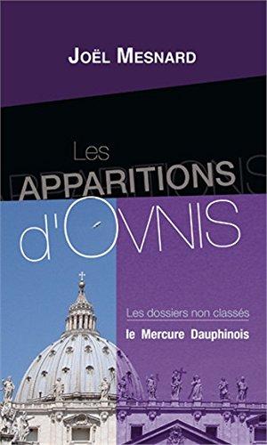 Les apparitions d'Ovnis - Les dossiers non classés par Joël Mesnard