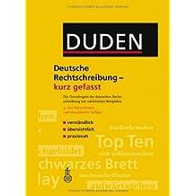 Duden -  Deutsche Rechtschreibung - kurz gefasst: Die Grundregeln der deutschen Rechtschreibung mit zahlreichen Beispielen