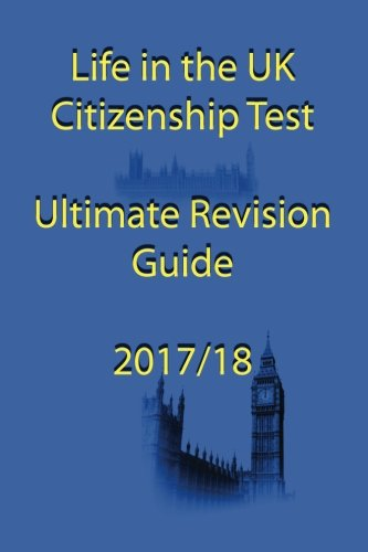 Life in the UK Citizenship Test Ultimate Revision Guide 2017 por D. Jones