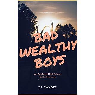BAD WEALTHY BOYS: A HIGH SCHOOL ACADEMY ROMANCE (English Edition)