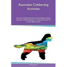 Australian Cobberdog Activities Australian Cobberdog Tricks, Games & Agility Includes: Australian Cobberdog Beginner to Advanced Tricks, Fun Games, Agility & More