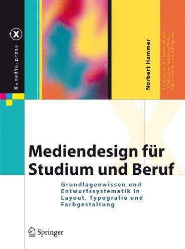 Mediendesign für Studium und Beruf: Grundlagenwissen und Entwurfssystematik in Layout, Typografie und Farbgestaltung (X.media.press)