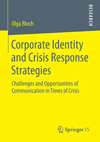 Corporate Identity and Crisis Response Strategies: Challenges and Opportunities of Communication in Times of Crisis