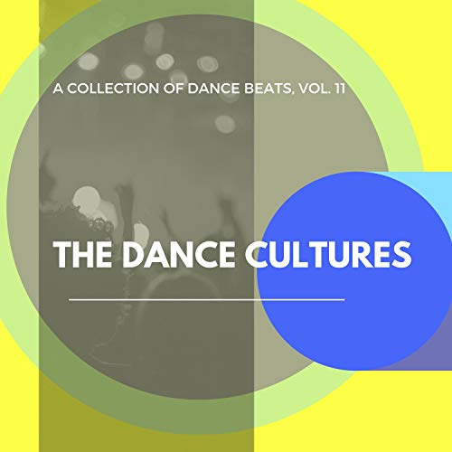 The Dance Cultures - A Collection Of Dance Beats, Vol. 11