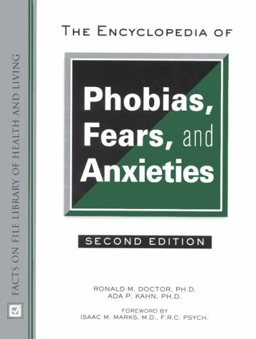 The Encyclopedia of Phobias, Fears, and Anxieties by Ronald M. Doctor Ph.D. (2000-07-01)