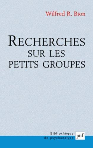Recherches sur les petits groupes par Wilfred R. Bion