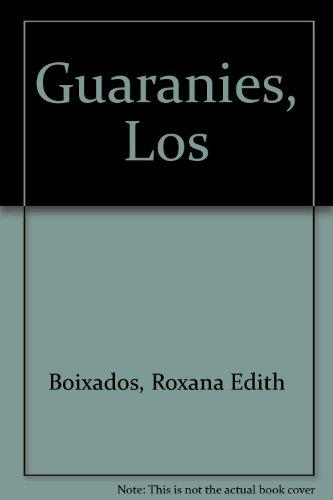 Guaranies, Los por Roxana Edith Boixados