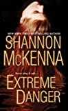 [Extreme Danger] (By: Shannon McKenna) [published: May, 2010]