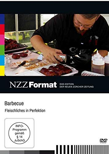 Barbecue - Fleischliches in Perfektion - NZZ Format (Bar-b-ques)