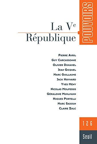 Pouvoirs, N° 126 : La Ve république par Collectif
