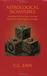 Astrological Signatures: Evolution of the Soul and the Nature of Astrological Energies (The Brotherhood of Light ; Course 2)