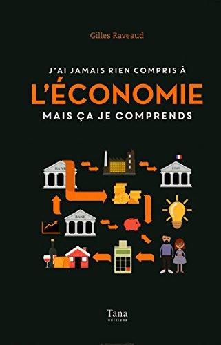 J'ai jamais rien compris à l'économie mais ça je comprends par Gilles RAVEAUD