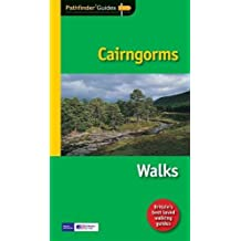 Pathfinder Cairngorms: The Best Short, Medium and Long Highland Walks in the Cairngorms National Park (Pathfinder Guides)