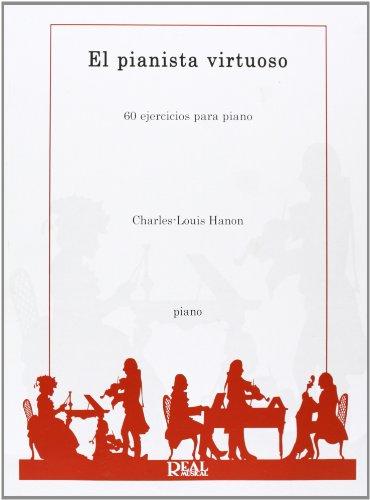 Charles-Louis Hanon: El Pianista Virtuoso, 60 Ejercicios para Piano