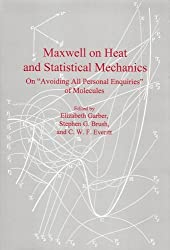 Maxwell on Heat and Statistical Mechanics: On Avoiding All Personal Enquiries of Molecules by James Clerk Maxwell (1995-01-01)