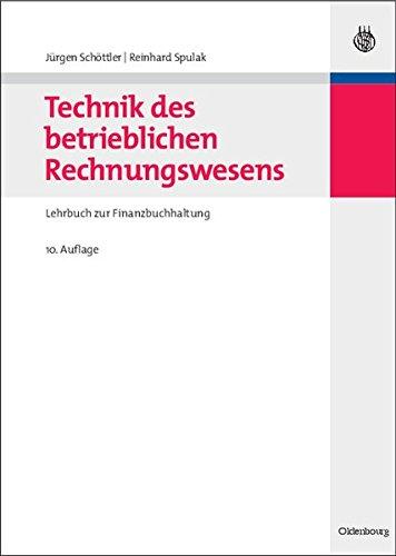 Lehrbuch Rechnungswesen (Technik des betrieblichen Rechnungswesens: Lehrbuch zur Finanzbuchhaltung)