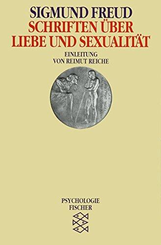 Schriften über Liebe und Sexualität (Sigmund Freud, Werke im Taschenbuch)