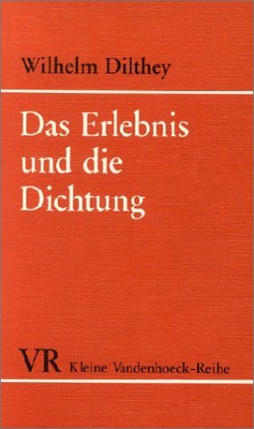 Das Erlebnis und die Dichtung by Wilhelm Dilthey (1985-09-05)