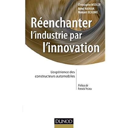 Réenchanter l'industrie par l'innovation : L'expérience des constructeurs automobiles (Stratégies et management)