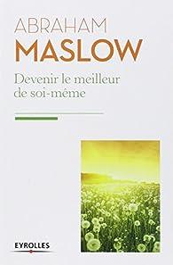 Devenir le meilleur de soi-même par Abraham Maslow