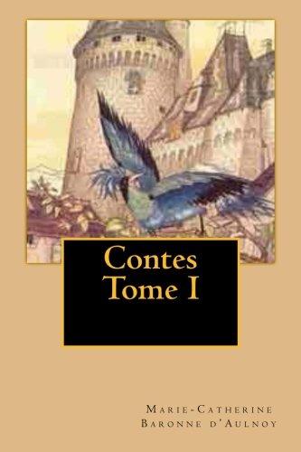 Contes Tome I par Mrs Marie-Catherine Baronne d'Aulnoy